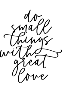 do small things with great love | Brick House in the City