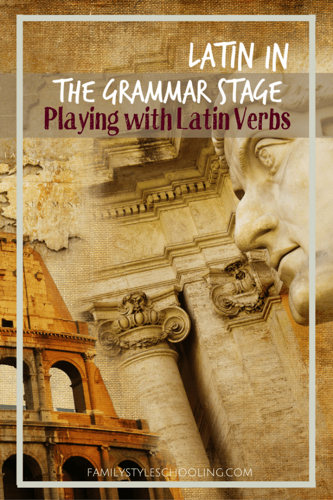 Latin in the Grammar Stage | Playing with Verbs