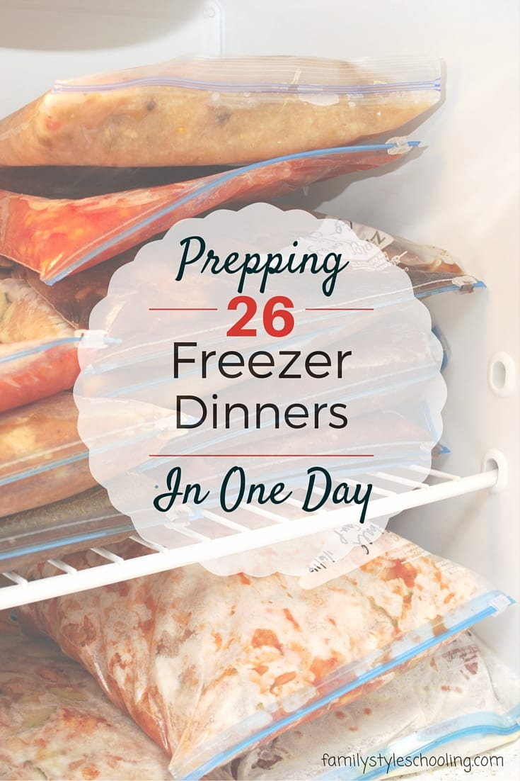 How to prep 26 freezer dinners in one afternoon and save a bunch of money!