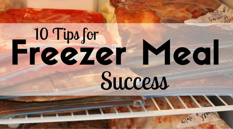 10 Tips for planning and preparing freezer meals