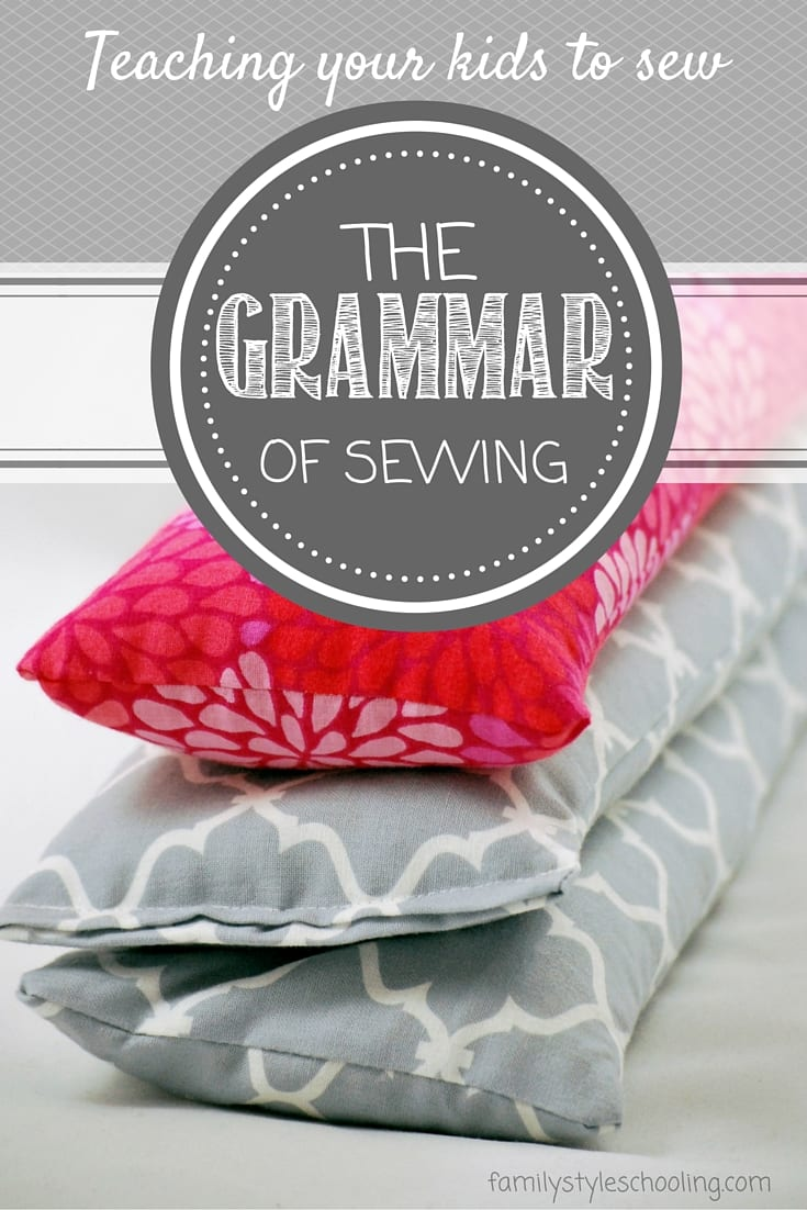 The Grammar of Sewing - teaching your kids to sew with a simple project