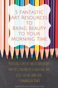 5 Fantastic Art Resources to Bring Beauty to your Morning Time